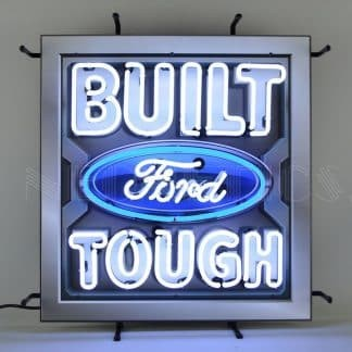 BUILT FORD TOUGH NEON SIGN WITH BACKING – 5FRBFT | moneymachines.com
